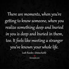 Super Cute Love Quotes by Meeting A Stranger You U0027ve Known Your Whole Life I Love My Lsi