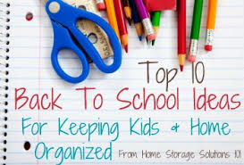 top 10 back to ideas for keeping home organized