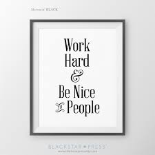 work hard u0026 be nice to people cubicle decor office wall art
