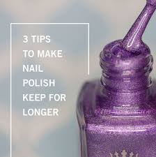 3 tips to make your nail polish last longer in the bottle the