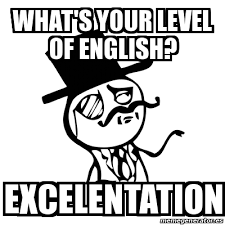 Meme In English - meme feel like a sir what s your level of english excelentation