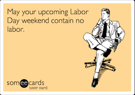 Labor Day Meme - 260 days no repeats long weekend
