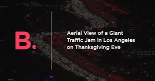 aerial view of a traffic jam in los angeles on thanksgiving