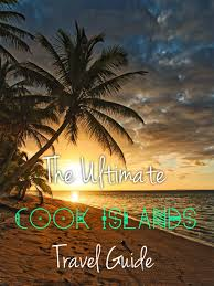 the ultimate cook islands travel guide headed anywhere