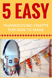 5 easy thanksgiving crafts for kids to make just is a four