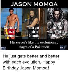 Geek Birthday Meme - 25 best memes about jason momoa and memes jason momoa and memes