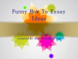 how to ideas funny how to essay ideas 1 638 jpg cb 1452116691