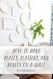 How To Hang Pictures On A Wall How To Hang Plates Platters U0026 Bowls On A Wall Video The