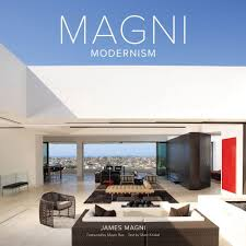 the editor at large hot off the press nine design books to ring magni modernism abrams by james magni is inspired by his highly sophisticated and highly sought after modern home designs and showcased here for the first