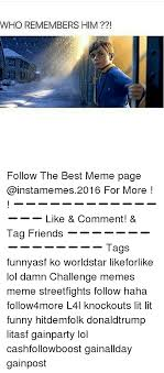 Best Meme Page - who remembers him follow the best meme page for more