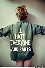 I Hate Everyone Meme - i hate everyone and pants by collegejoker meme center