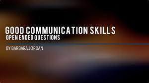 Communication Skills Phrases Good Communication Skills Open Ended Questions Aboutleaders Com