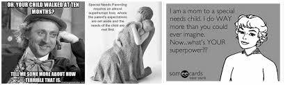 Super Mom Meme - the myth of the special needs supermom what do you do dear