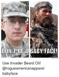 Baby Face Meme - dont be a baby face use invader beard oil babyface beard meme