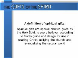 a definition of spiritual gifts spiritual gifts are special
