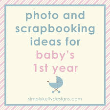 baby 1st year book photo and scrapbooking ideas for baby s year simply