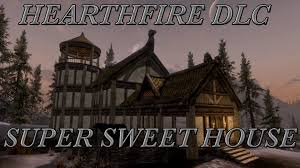 skyrim dlc hearthfire super sweet house youtube
