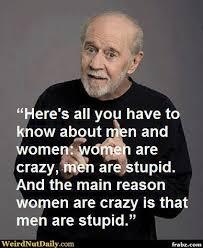 Men Meme - women are crazy men are stupid meme generator captionator