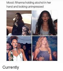 Unimpressed Meme - mood rihanna holding alcohol in her hand and looking unimpressed
