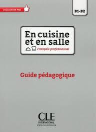 fiche p馘agogique atelier cuisine en cuisine et en salle niveaux b1 b2 guide pédagogique guide
