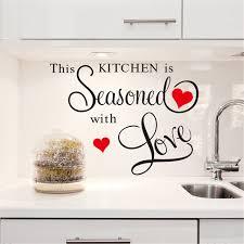 amour cuisine zéro 2017 2015 cette cuisine assaisonnée avec amour citation de mur