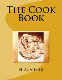 cook book bilal ahmed 9781539524625 amazon books
