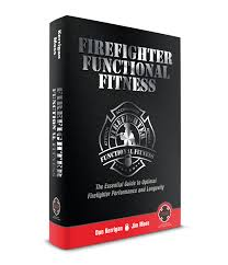 firefighter 1 study guide firefighter functional fitness foreword firefighter functional