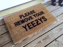 please remove your yeezys door mat