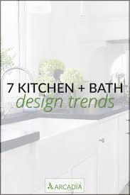 Design Kitchen And Bath by 7 Kitchen And Bath Design Trends U2014 Arcadia Floors Home