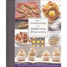 petit larousse cuisine des d utants petit larousse des apéritifs dînatoires livre cuisine salée cultura