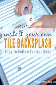 Installing Tile Backsplash How To Install Your Own Tile Backsplash Easy Diy Tutorial