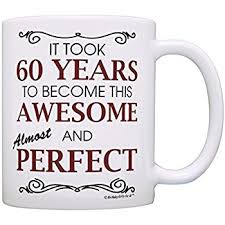 birthday gift 60 year 60th birthday gifts for all took 60 years awesome