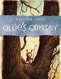 ollie u0027s odyssey book by william joyce official publisher page
