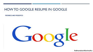 Resume To Google How To Google A Resume In Google