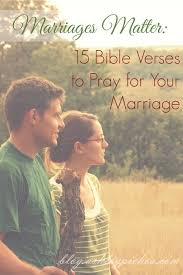 Bible Verses to Pray for Your Marriage Pichea Place