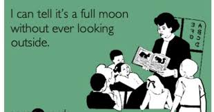 Full Moon Meme - i can tell it s a full moon without ever looking outside