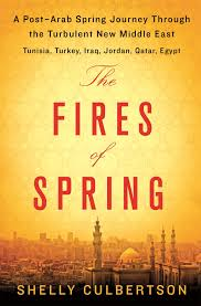 the fires of spring a post arab spring journey through the