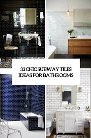 wall ideas for bathroom 33 chic subway tiles ideas for bathrooms digsdigs