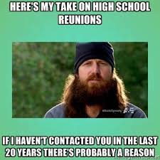 High School Reunion Meme - here s my take on high school reunions if i haven t contacted you