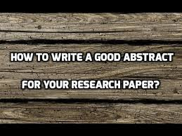 format of an abstract for a research paper how to write a good abstract for your research paper youtube