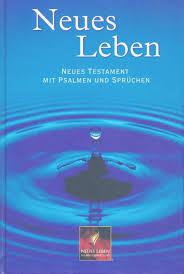 neues leben sprüche deutsche bibeln neues leben neues testament mit psalmen und