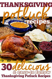 food funs recipes easy recipes for thanksgiving potluck recipes