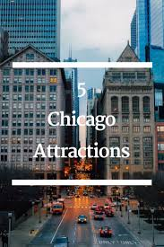 Chicago Attraction Map by Top 25 Best Chicago Attractions Ideas On Pinterest Visit