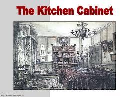 Presidential Kitchen Cabinet Kitchen Cabinet Andrew Jackson Apush Functionalities Net