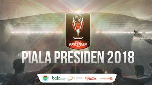 Jadwal Piala Presiden 2018 Jadwal Pertandingan Piala Presiden Hari Ini 19 Januari 2018