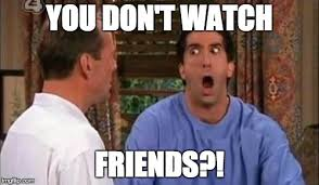 Friends Meme - friends imgflip