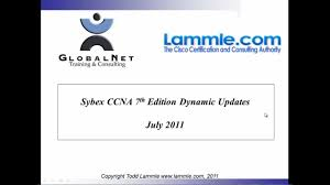 sybex ccna 7th edition study guide july 2011 dynamic update 1