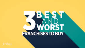 complete list the best and worst franchises to buy 2015