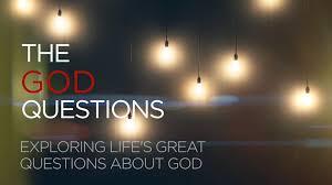 the god questions exploring life