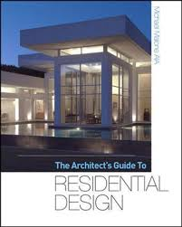 the architect u0027s guide to residential design michael malone